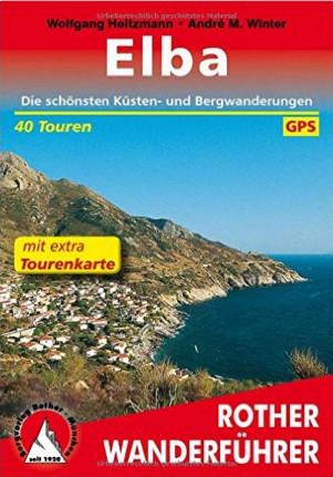 Elba - die schönsten Küsten- und Bergwanderungen